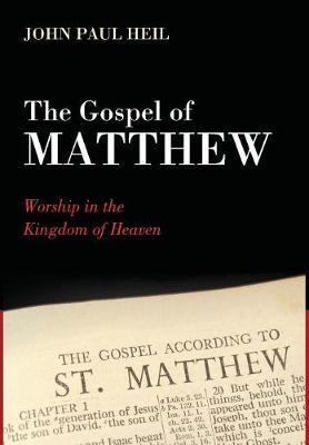 The Gospel of Matthew by John Paul Heil