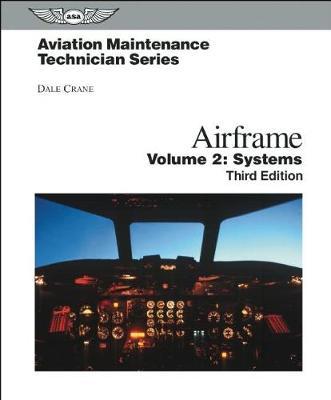 Aviation Maintenance Technician: Airframe, Volume 2 by Dale Crane