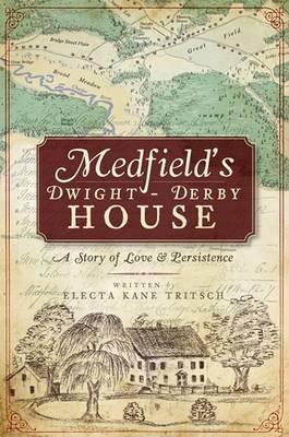 Medfield's Dwight-Derby House by Electa Kane Tritsch