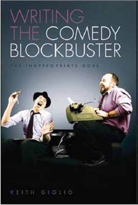 Writing the Comedy Blockbuster by Keith Giglio