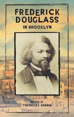 Frederick Douglass In Brooklyn by Theodore Hamm