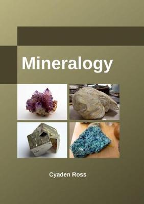 Mineralogy by Cyaden Ross