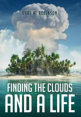 Finding the Clouds and a Life by Carl Robinson