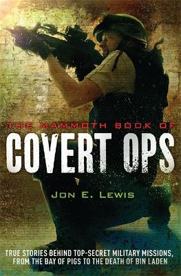 The Mammoth Book of Covert Ops by Jon E. Lewis