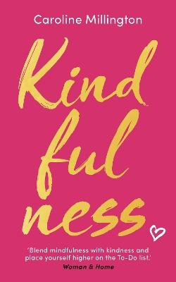 Kindfulness by Caroline Millington