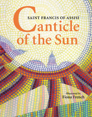 Canticle of the Sun by Saint Francis of Assisi