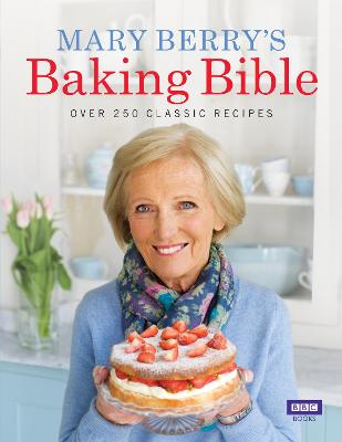 Mary Berry's Baking Bible by Mary Berry