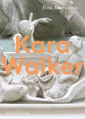 Kara Walker: Hyundai Commission book