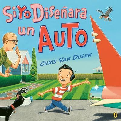 Si yo disenara un auto by Chris Van Dusen