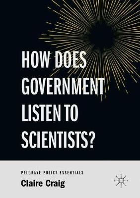 How Does Government Listen to Scientists? book