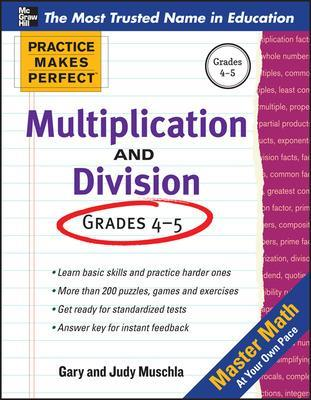 Practice Makes Perfect Multiplication and Division by Gary Robert Muschla