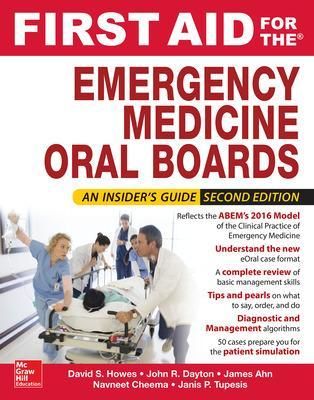 First Aid for the Emergency Medicine Oral Boards, Second Edition by David S. Howes