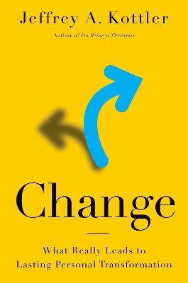 Change by Jeffrey A. Kottler