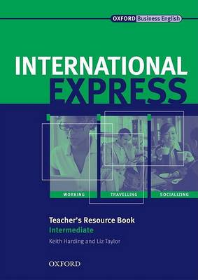 International Express, Interactive Editions Intermediate: Teacher's Resource Book: with photocopiable material by Keith Harding