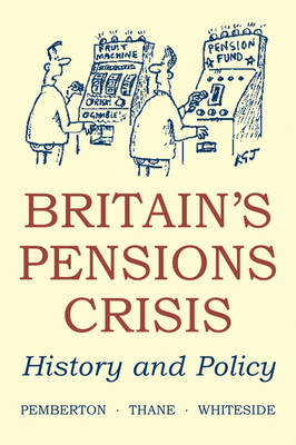 Britain's Pensions Crisis by Hugh Pemberton