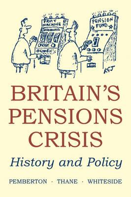 Britain's Pensions Crisis by Hugh Pemberton