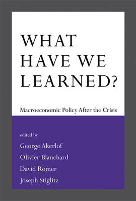 What Have We Learned? by George A. Akerlof