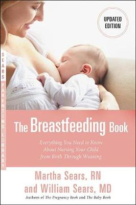 The Breastfeeding Book by Martha Sears