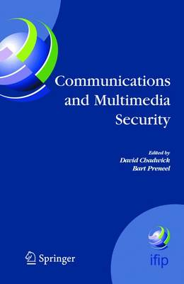Communications and Multimedia Security by David Chadwick