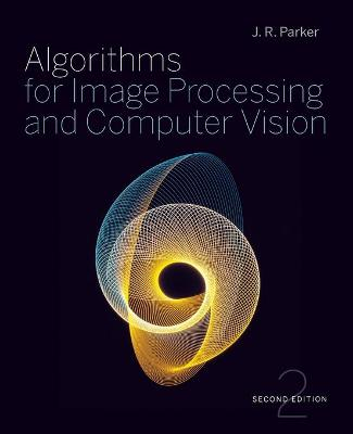 Algorithms for Image Processing and Computer Vision by J. R. Parker