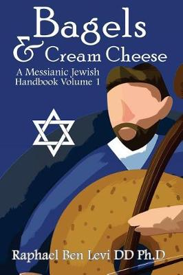 Bagels & Cream Cheese by Raphael Ben Levi DD Ph D