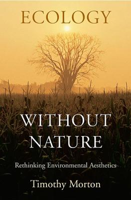 Ecology without Nature by Timothy Morton