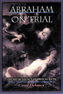 Abraham on Trial by Carol Delaney