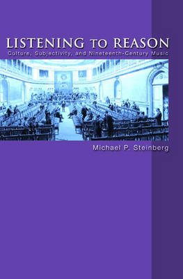 Listening to Reason by Michael P. Steinberg