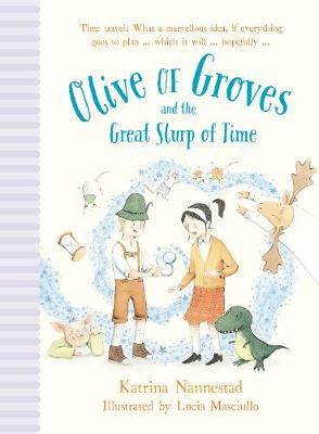 Olive of Groves and the Great Slurp of Time by Katrina Nannestad