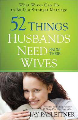 52 Things Husbands Need from Their Wives book