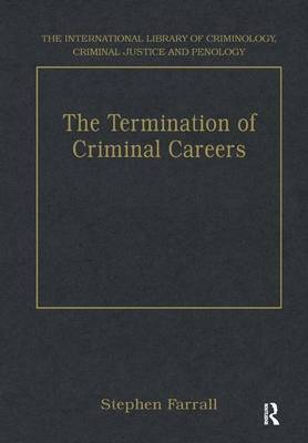 The Termination of Criminal Careers by Stephen Farrall