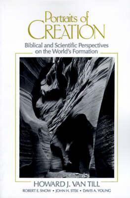 Portraits of Creation by Howard J. Van Till