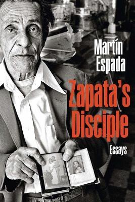 Zapata's Disciple by Martin Espada