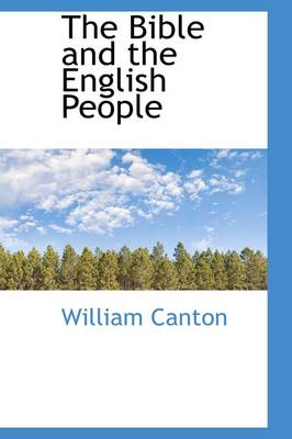 The Bible and the English People by William Canton