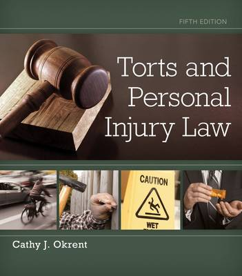 Torts and Personal Injury Law by Cathy Okrent