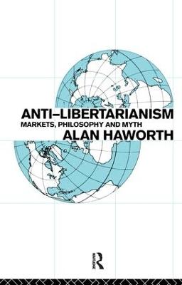 Anti-Libertarianism by Alan Haworth