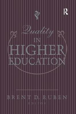 Quality in Higher Education by Brent D. Ruben
