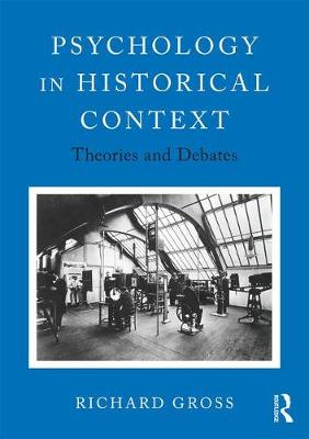 Psychology in Historical Context by Richard Gross
