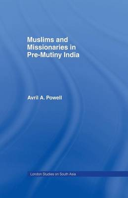 Muslims and Missionaries in Pre-Mutiny India book