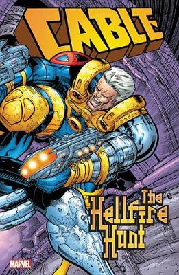 Cable: The Hellfire Hunt by James Robinson