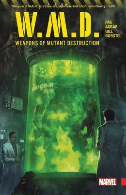 Weapons Of Mutant Destruction by Greg Pak