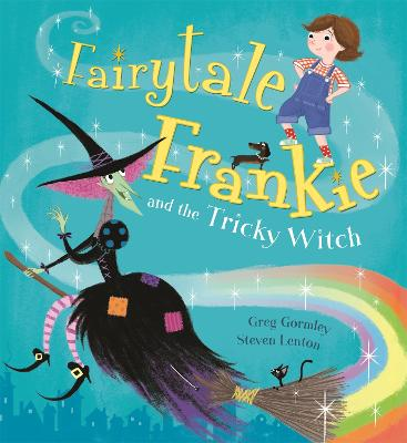 Fairytale Frankie and the Tricky Witch by Greg Gormley