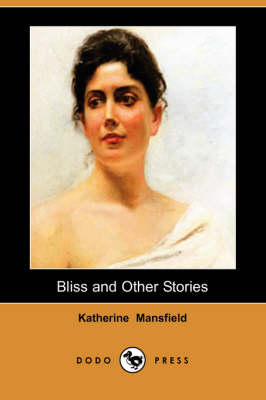 Bliss and Other Stories (Dodo Press) book