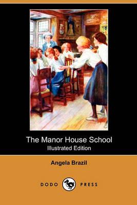Manor House School (Illustrated Edition) (Dodo Press) by Angela Brazil