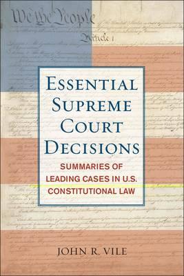 Essential Supreme Court Decisions by John R. Vile