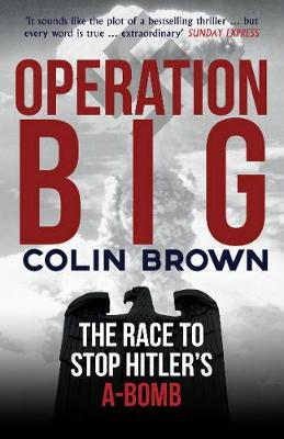 Operation Big by Colin Brown