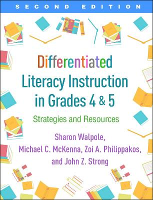 Differentiated Literacy Instruction in Grades 4 and 5, Second Edition: Strategies and Resources by Sharon Walpole