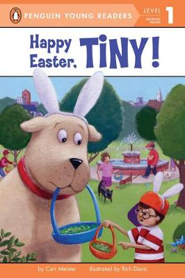 Happy Easter, Tiny! by Cari Meister