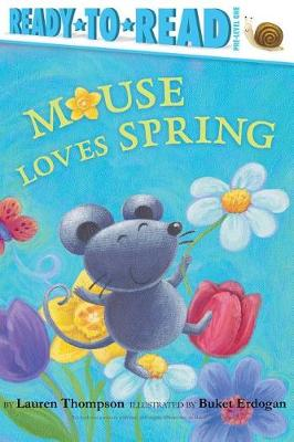 Mouse Loves Spring by Lauren Thompson