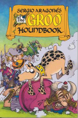 Sergio Aragones' The Groo Houndbook by Sergio Aragones